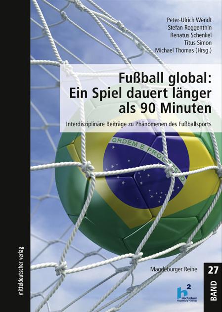 Fußball global: Ein Spiel dauert länger als 90 Minuten