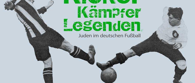 """Ausstellung: """"Kicker, Kämpfer und Legenden – Juden im Deutschen Fußball"""""""