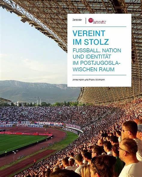 Vereint im Stolz. Fußball, Nation und Identität im postjugoslawischen Raum